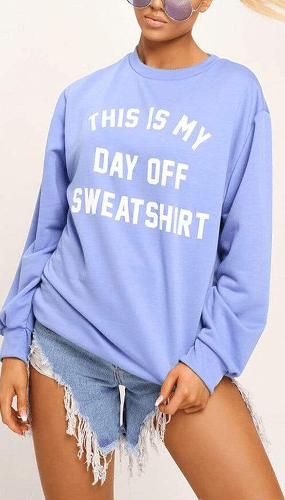 """THIS IS MY DAY OFF"" Sweatshirt In Blue"