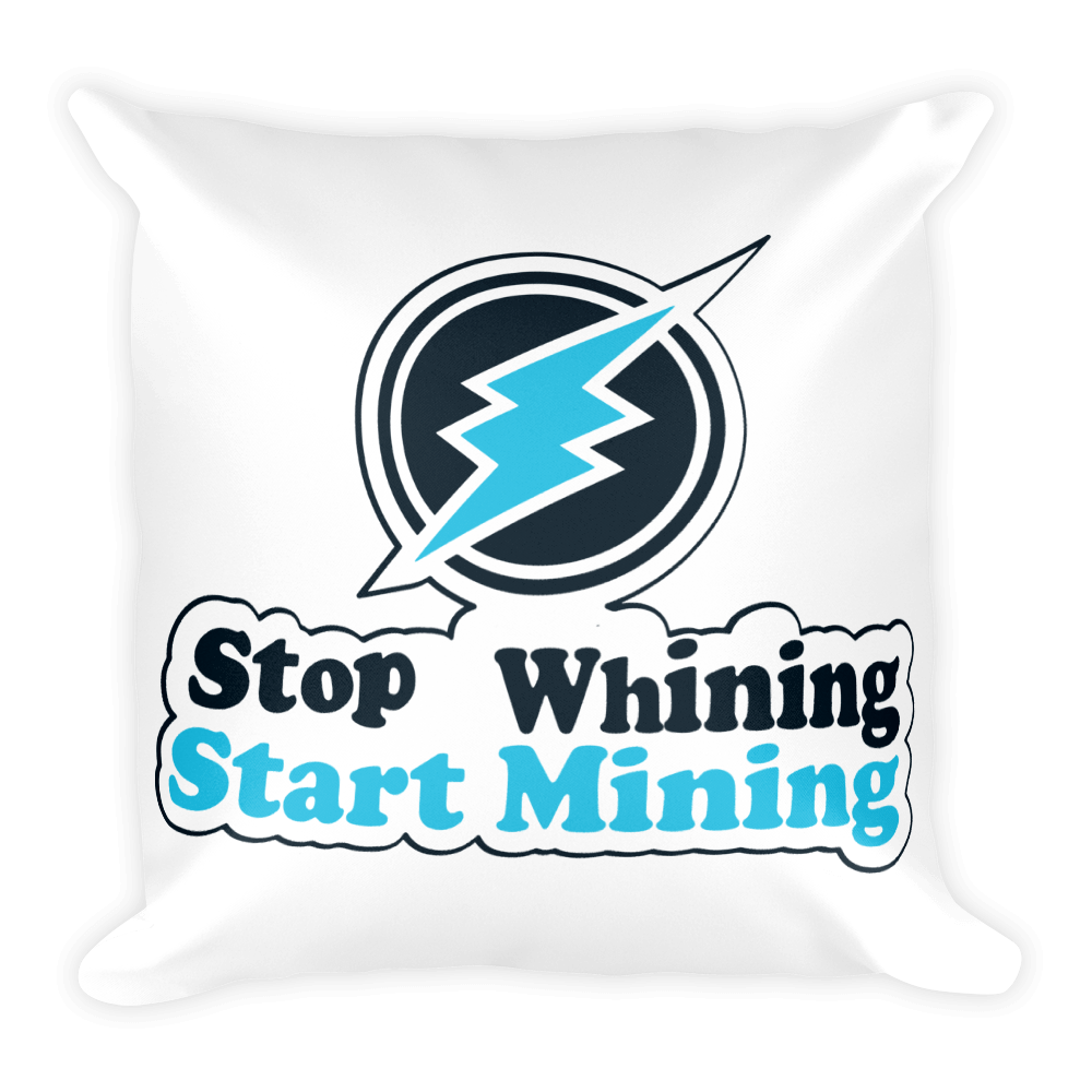 High Quality Stop Whining Start Mining Soft Square Pillow