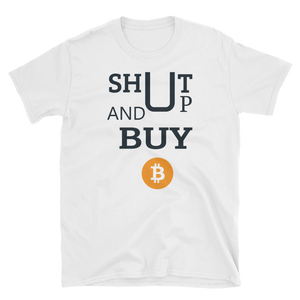 Latest Shut Up & Buy Bitcoin - Short-Sleeve Unisex T-Shirt