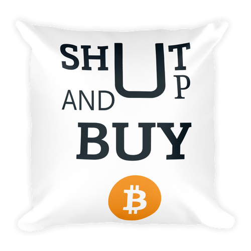 Shut Up & Buy BTC Square Soft Pillow