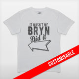 JoshyTees Custom Print 241 Boys It Wasnt Me Customised Personalised T-Shirt 1