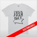 JoshyTees Custom Print 241 Boys It Wasnt Me Customised Personalised T-Shirt 5