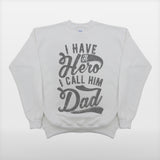 JoshyTees Custom Print 331 Boy's I Have A Hero I Call Him Dad Sweatshirt 1