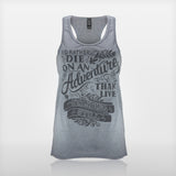Women's 'I'd Rather Die On An Adventure Than Live Standing Still' Racer Back Vest