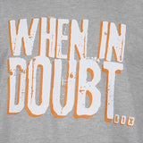 K1X when in doubt tee