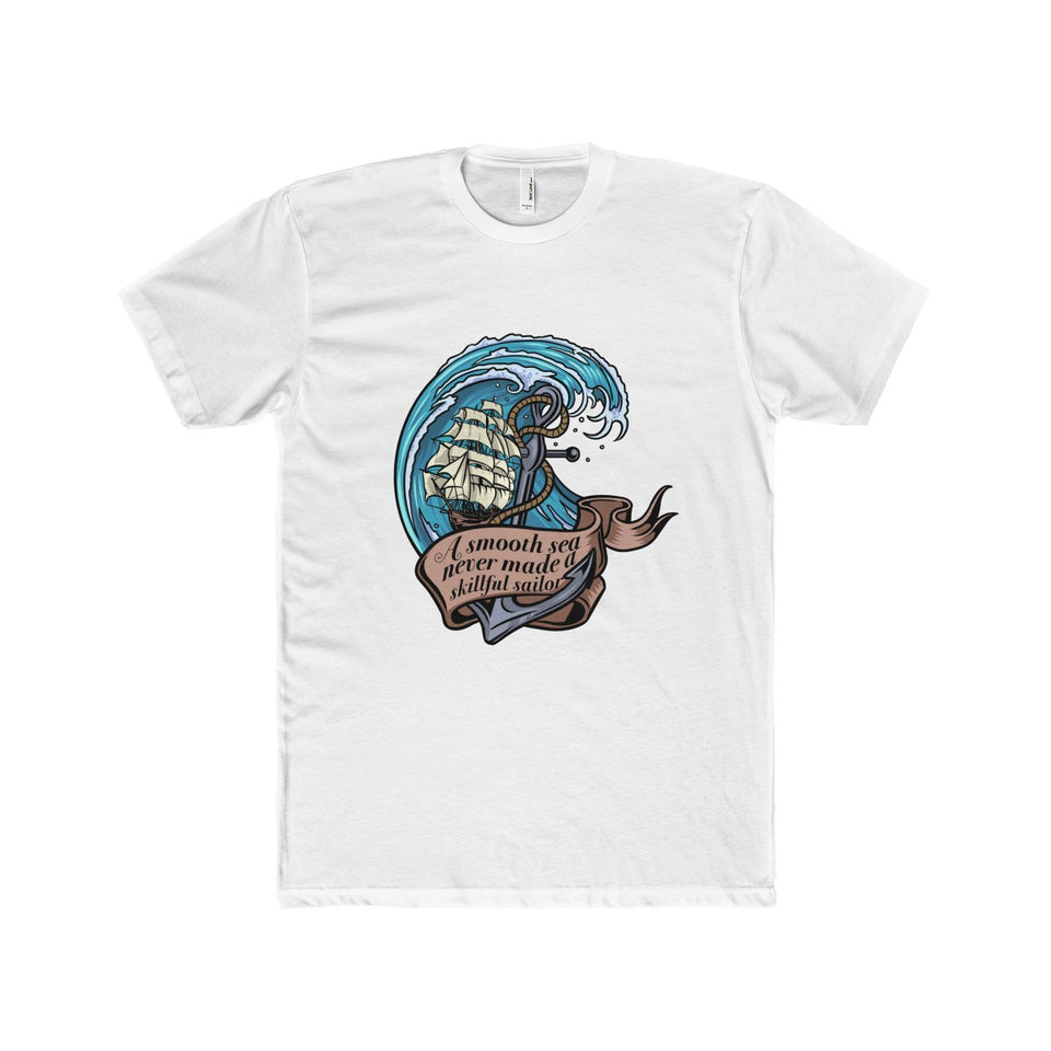 A Smooth sea never made a skillful sailor T-Shirt - Capt. Jack