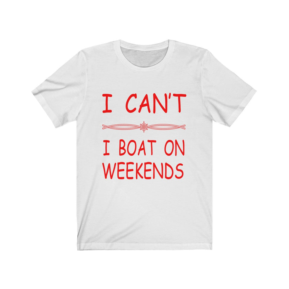I Can't, I Boat on Weekends Short Sleeve Tee - Capt. Jack