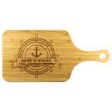 Home is where the anchor drops - Cutting Board