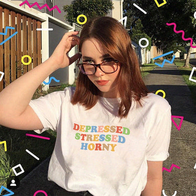 Depressed Stressed Horny T-Shirt