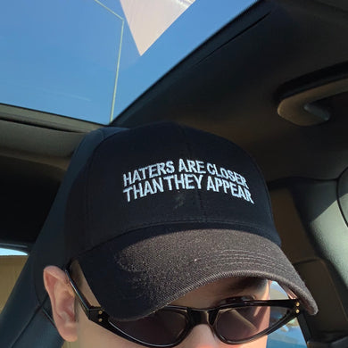 Haters Are Closer Dad Hat