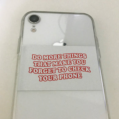 Forget Your Phone iPhone Case
