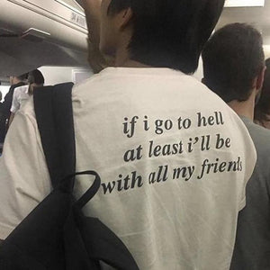 """If I Go To Hell"" T-Shirt"