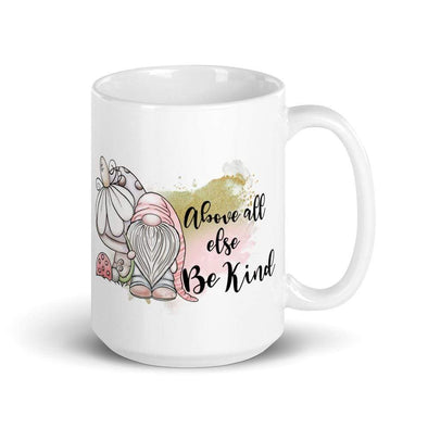 Audrey & Irene  Mugs Above All Else Be Kind Gnome 15 oz Mug