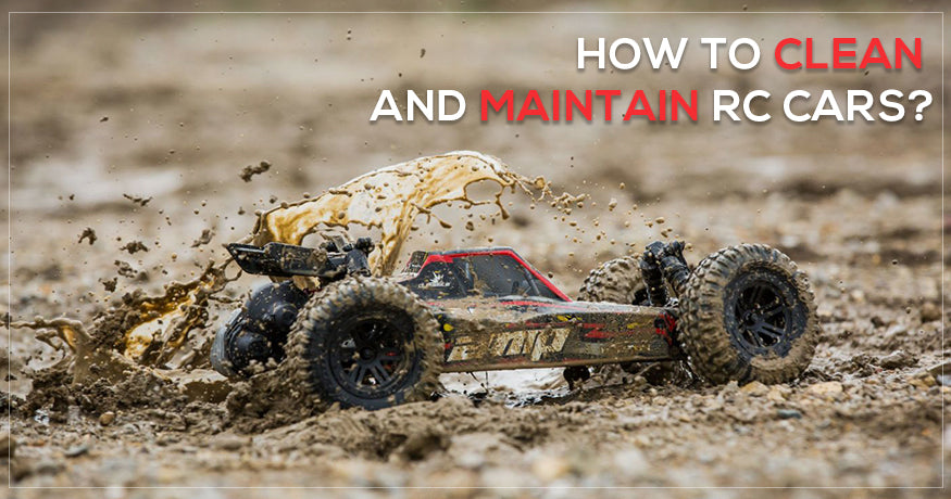 How To Clean And Maintain RC Cars?