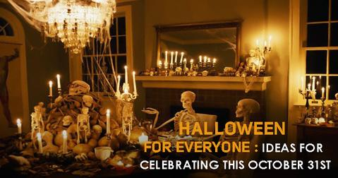 Halloween For Everyone: Ideas For Celebrating this October 31st