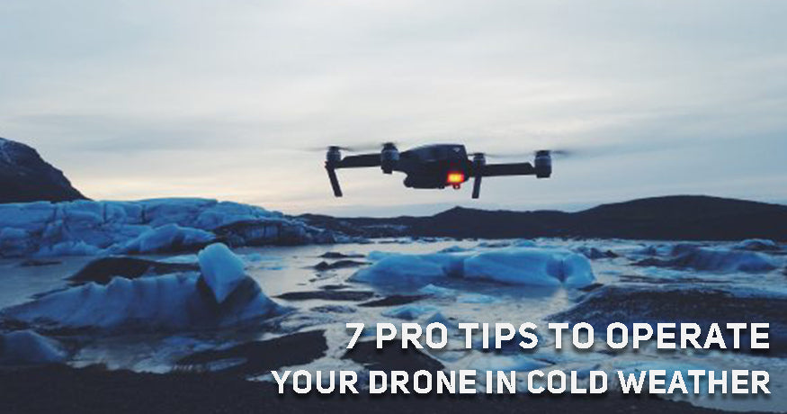7 Pro Tips to Operate your Drone in Cold Weather