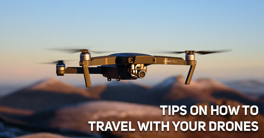 Tips on How to Travel with your Drone