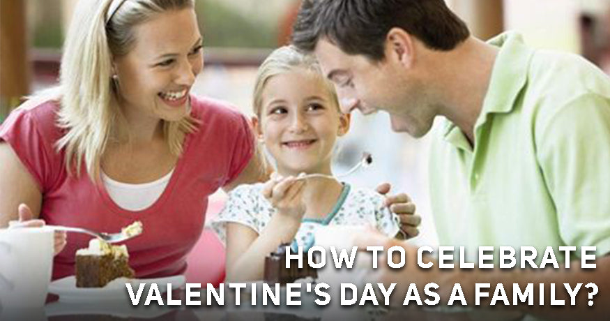 How to Celebrate Valentine's day As a Family?