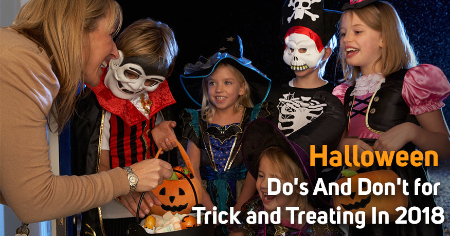 Halloween Do's And Don't for Trick and Treating In 2018