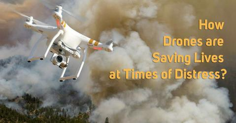 How  Drones  Are  Saving  Lives  At  Times  of  Distress?