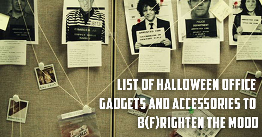 List of Halloween Office Gadgets and Accessories To B(F)righten the Mood