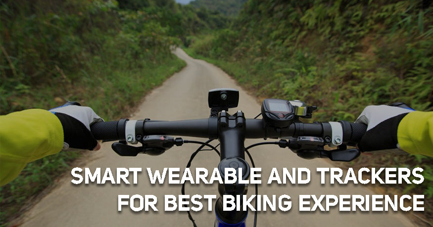Smart wearable and Trackers for Best Biking Experience