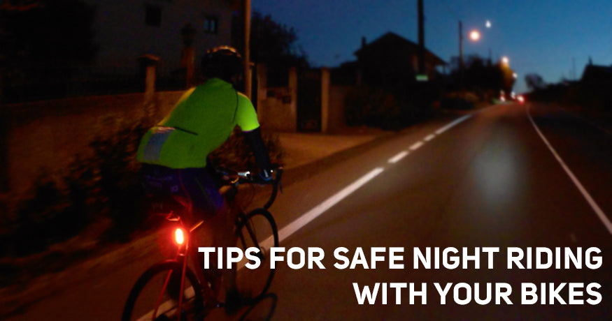 Tips For Safe Night Riding In Your Bikes