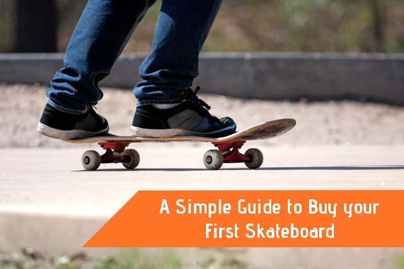 A Simple Guide to Buy your First Skateboard