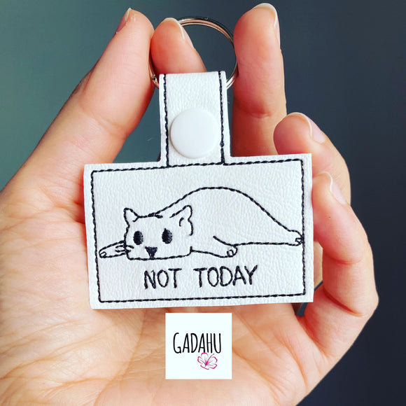Not today Snap tab Key Fob ITH Embroidery Design file