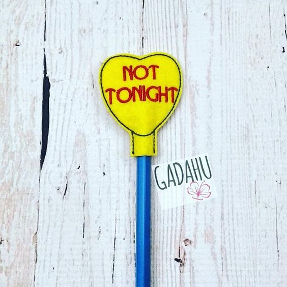 Not tonight Pencil Topper ITH Embroidery design