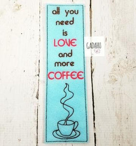 All you need is love and more coffee bookmark ITH Embroidery design