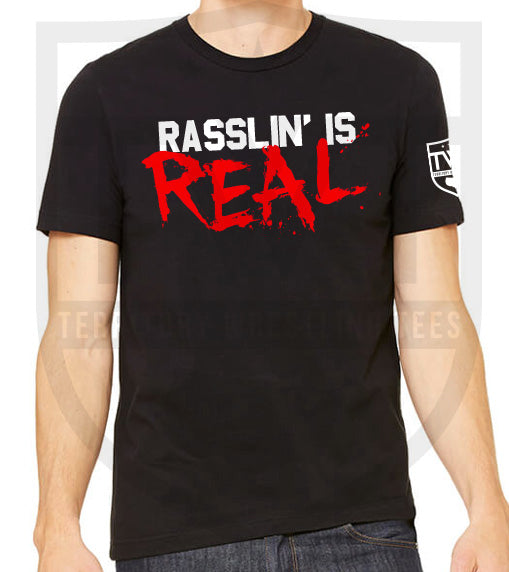Rasslin' is Real Tee