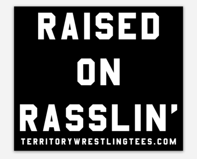 TWT Raised on Rasslin' Sticker