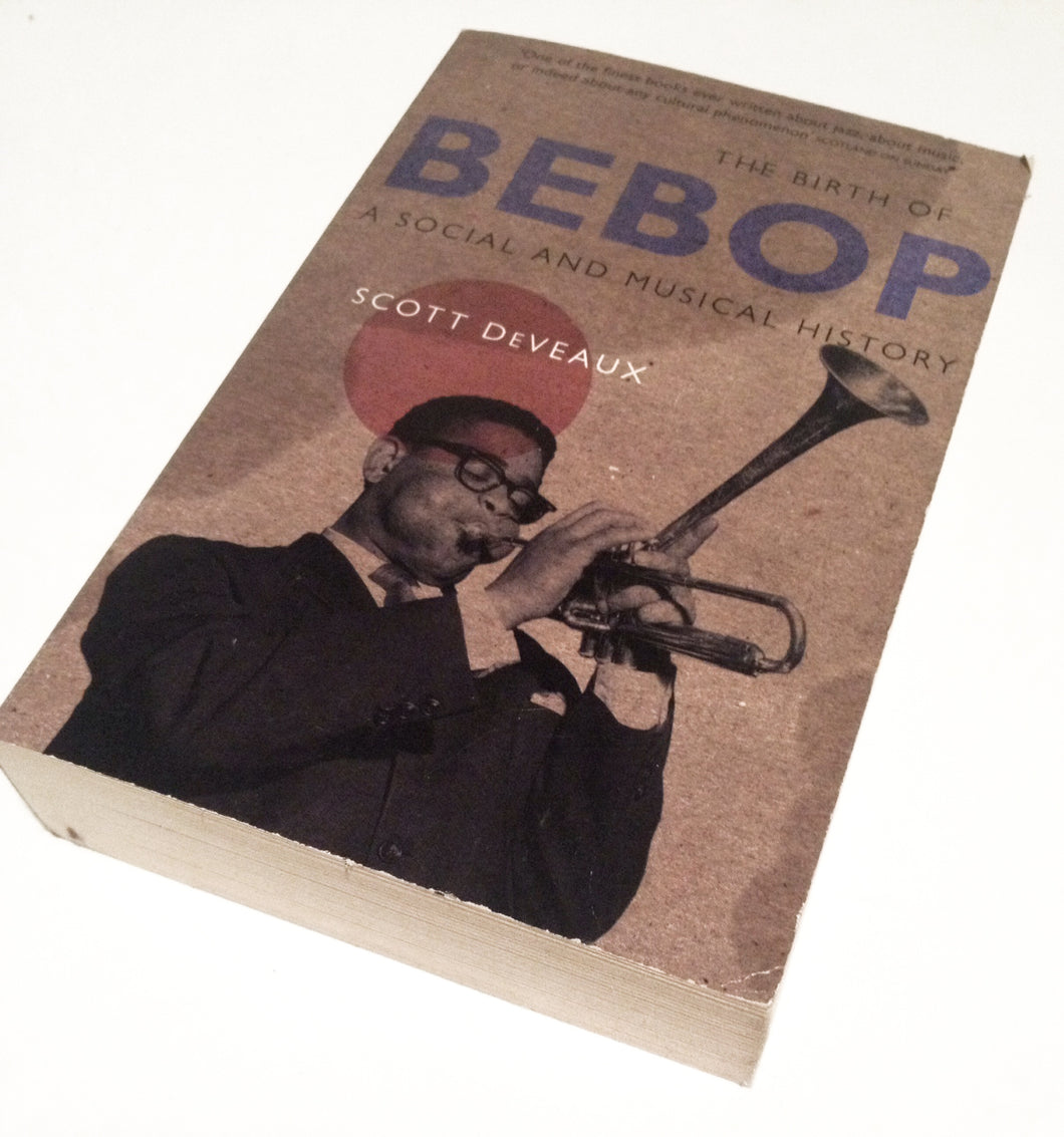 Birth of Bebop, The DeVeaux, Scott