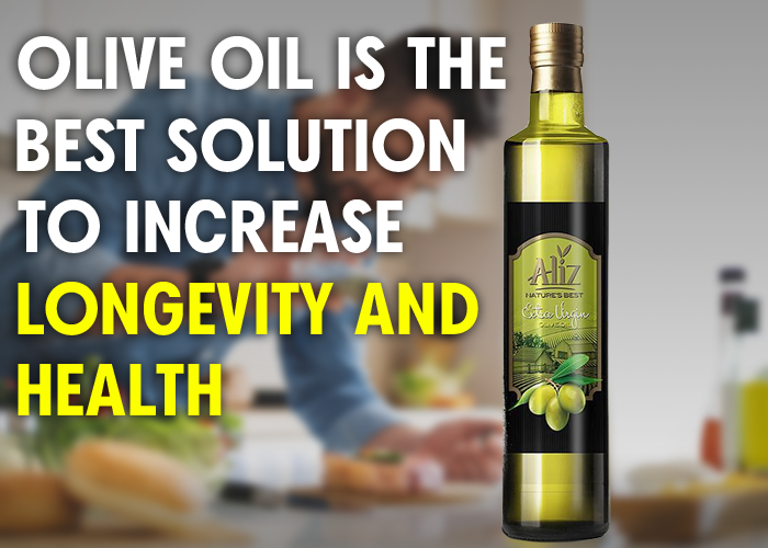 Olive oil is the best solution to increase longevity and health