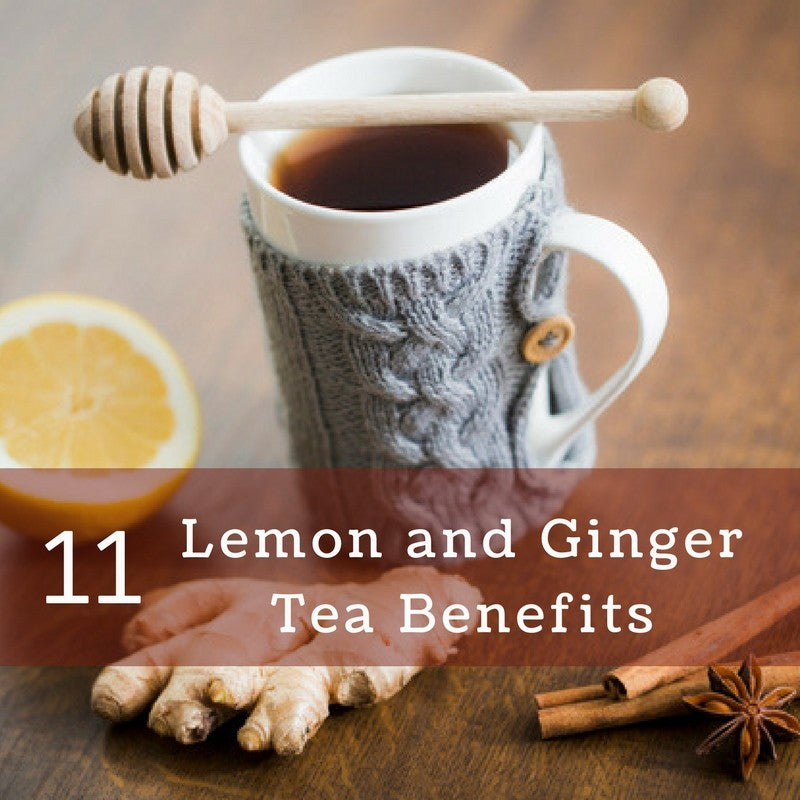 Top 11 Lemon and Ginger Tea Benefits