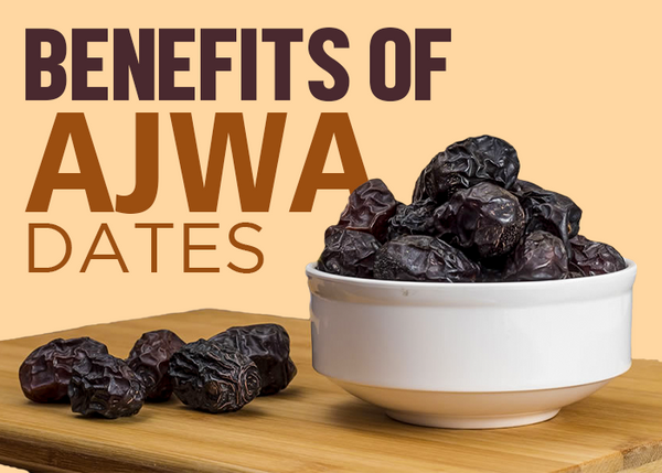 benefits of ajwa dates