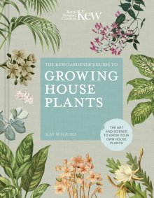 Kew Gardener's Guide to Growing House Plants