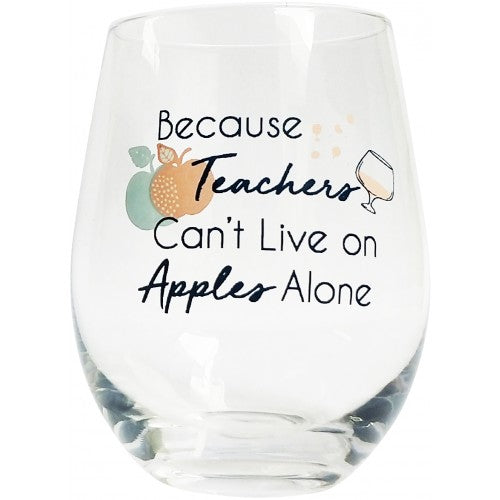 Teacher's Can't Live on Apples Wine Glass
