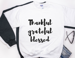 Thankful. Grateful. Blessed Print Unisex Sweater