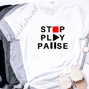 STOP, PLAY, PAUSE Ladies Tshirt