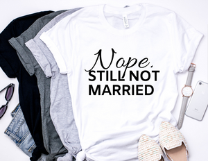 STILL NOT MARRIED (Cursive) tshirt