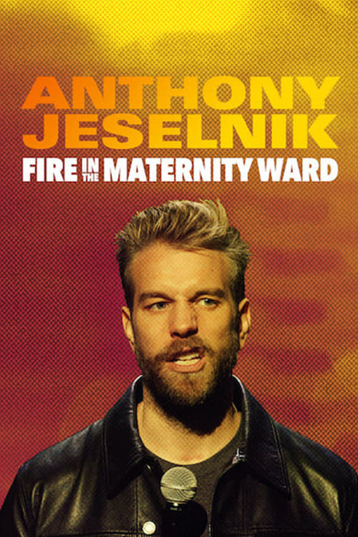 Anthony Jeselnik Fire in the Maternity Ward 2019