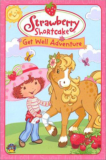 Strawberry Shortcake: Get Well Adventure 2003