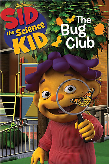 Sid the Science Kid: The Bug Club 2011