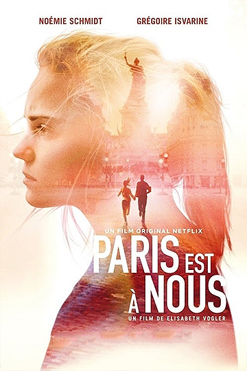 Paris Is Us (Paris est à nous) 2019