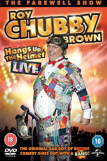 Roy Chubby Brown: Hangs up the Helmet Live 2015