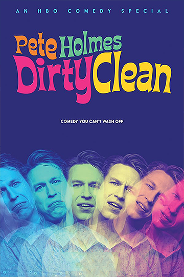 Pete Holmes Dirty Clean 2018