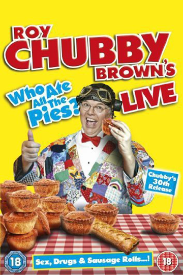 Roy Chubby Brown Live: Who Ate All The Pies? 2013