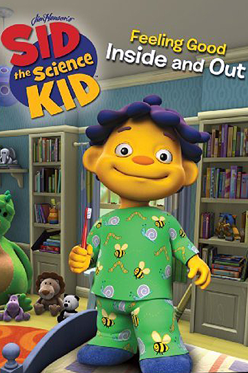 Sid the Science Kid: Feeling Good Inside and Out 2009